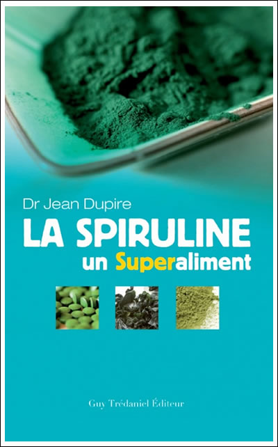 Livre de Jean Dupire : la spiruline un superaliment