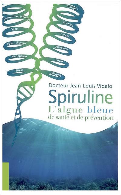 Livre de Jean-Louis Vidalo : spiruline l'algue bleue de santé et de prévention